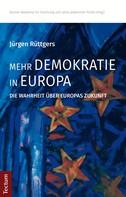 Jürgen Rüttgers: Mehr Demokratie in Europa