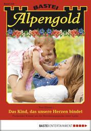 Alpengold - Folge 224 - Das Kind, das unsere Herzen bindet