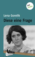 Lena Gorelik: Diese eine Frage