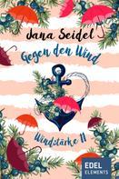 Jana Seidel: Gegen den Wind: Windstärke 11