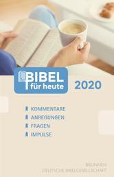 Bibel für heute 2020 - Kommentare - Anregungen - Fragen - Impulse