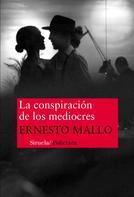 Ernesto Mallo: La conspiración de los mediocres