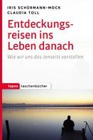 Iris Schürmann-Mock: Entdeckungsreisen ins Leben danach