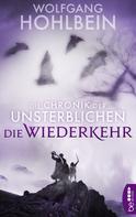 Wolfgang Hohlbein: Die Chronik der Unsterblichen - Die Wiederkehr ★★★★★