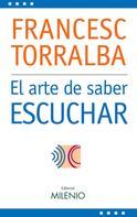 Francesc Torralba Roselló: El arte de saber escuchar ★★★