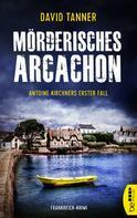 David Tanner: Mörderisches Arcachon ★★★★