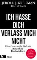 Jerold J. Kreisman: Ich hasse dich - verlass mich nicht ★★★★