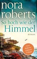 Nora Roberts: So hoch wie der Himmel ★★★★★