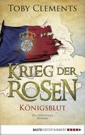Toby Clements: Krieg der Rosen: Königsblut ★★★★