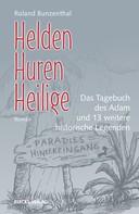 Roland Bunzenthal: Helden, Huren, Heilige