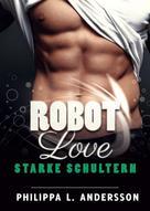 Philippa L. Andersson: ROBOT LOVE - Starke Schultern ★★★★