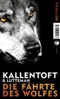 Mons Kallentoft: Die Fährte des Wolfes ★★★★