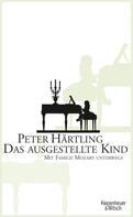 Peter Härtling: Das ausgestellte Kind ★★★★