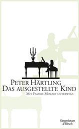 Das ausgestellte Kind - Mit Familie Mozart unterwegs