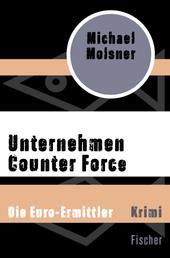Unternehmen Counter Force - Die Euro-Ermittler
