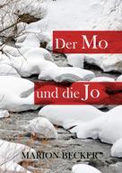 Marion Becker: Der Mo und die Jo