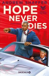 Hope Never Dies - Ein Fall für Obama und Biden. Kriminalroman