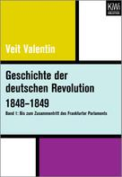 Veit Valentin: Geschichte der deutschen Revolution 1848–1849