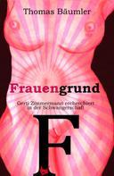 Thomas Bäumler: Frauengrund ★★★