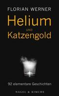 Florian Werner: Helium und Katzengold ★★