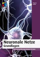 Thomas Kaffka: Neuronale Netze - Grundlagen
