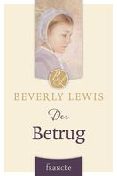 Beverly Lewis: Der Betrug