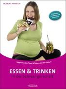 Ingeborg Hanreich: Essen und Trinken in der Schwangerschaft ★★★★