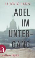 Ludwig Renn: Adel im Untergang ★★★★