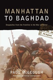 Manhattan to Baghdad - Despatches from the frontline in the War on Terror