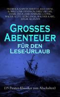 Frederick Kapitän Marryat: Großes Abenteuer für den Lese-Urlaub (15 Piraten-Klassiker zum Abschalten)