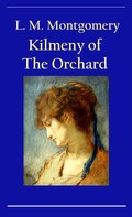 L. M. Montgomery: Kilmeny of The Orchard