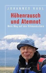 Höhenrausch und Atemnot - Mein Weg auf den Kilimandscharo