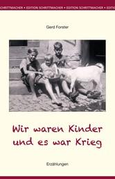 Wir waren Kinder und es war Krieg - Erzählungen