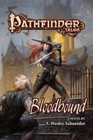 F. Wesley Schneider: Pathfinder Tales: Bloodbound
