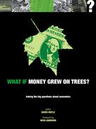 David Boyle: What if Money Grew on Trees?