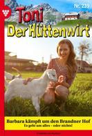 Friederike von Buchner: Toni der Hüttenwirt 239 – Heimatroman