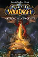 Aaron Rosenberg: World of Warcraft, Band 3: Im Strom der Dunkelheit ★★★★★