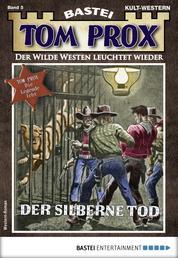 Tom Prox 5 - Western - Der silberne Tod