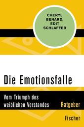 Die Emotionsfalle - Vom Triumph des weiblichen Verstandes