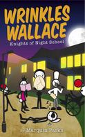 Marquin Parks: Wrinkles Wallace: Knights of Night School