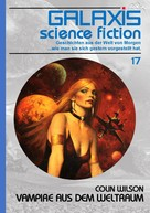 Colin Wilson: GALAXIS SCIENCE FICTION, Band 17: VAMPIRE AUS DEM WELTRAUM