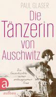Paul Glaser: Die Tänzerin von Auschwitz ★★★★★