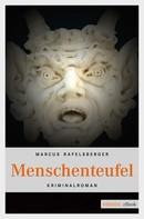 Marcus Raffelsberger: Menschenteufel ★★★★