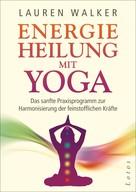 Lauren Walker: Energieheilung mit Yoga ★★★