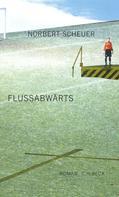 Norbert Scheuer: Flußabwärts ★★★