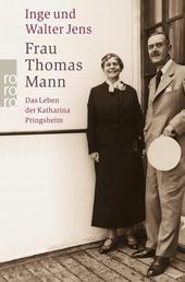 Frau Thomas Mann - Das Leben der Katharina Pringsheim