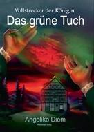 Angelika Diem: Das grüne Tuch ★★★★