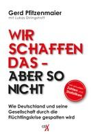 Gerd Pfitzenmaier: Wir schaffen das - aber so nicht ★★