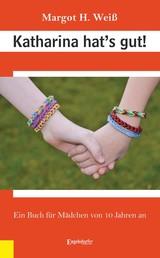 Katharina hat's gut! - Ein Buch für Mädchen von 10 Jahren an