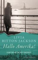 Livia Bitton-Jackson: Hallo Amerika!